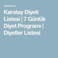 Karatay Diyeti Listesi   7 Günlük Diyet Programı   Diyetler Listesi