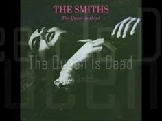 The Smiths - The Queen Is Dead (Track 1 off The Queen Is Dead, 1986)