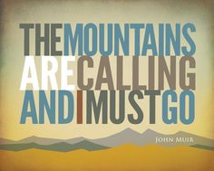 "The Mountains are Calling and I must Go #1 – John Muir – 11""h""X14""w Hiking, Typographic, Outdoor, Nature Decor & Housewares Wall decor"