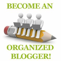 #1 Organizing Tip and bloggers