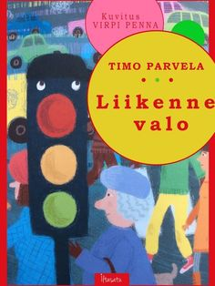 Mitä tapahtuu, kun liikennevalo kyllästyy näyttämään vihreää, keltaista ja punaista? Timo Parvelan hulvaton Liikennevalo on julkaistu WSOYn satukokoelmassa Hyvän Mielen Iltasatuja. Sadun on kuvittanut Virpi Penna.