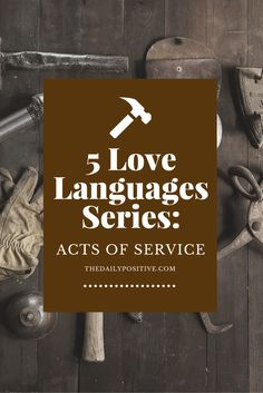 acts of service love language dating If this is your partner's love language, take some time to write a heartfelt and  personal  acts of service involves helping your partner with tasks.