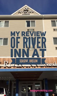 My Review of River Inn at Seaside, Oregon. Check out happymomblog.com