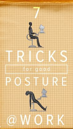 Sitting down all day is rough, but here are seven simple ways to improve your posture at work.