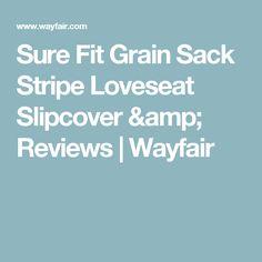 Sure Fit Grain Sack Stripe Loveseat Slipcover & Reviews | Wayfair Loveseat Covers, Loveseat Slipcovers, Sleeper Sectional, Floral Area Rugs, Grain Sack, Sea Foam, Throw Rugs, Love Seat, Amp