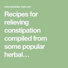 Recipes for relieving constipation  compiled from some popular herbal…