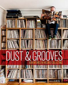 Hardcover book, titled Dust & Grooves: Adventures in Record Collecting, published by Ten Speed Press in written by Eilon Paz, featuring an insight into the worlds of vinyl record collectors including Questlove, Four Tet and more. Lps, Vinyl Record Shelf, Four Tet, Vinyl Collectors, Vinyl Storage, Audio Room, Book Launch, Penguin Random House, Secret Life
