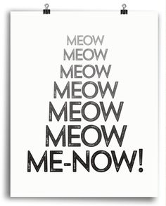 Cat Lover Print - Meow Me-NOW - Fun Typography Print