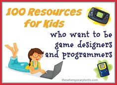 100 Learning Resources for Kids Who Want to Be Game Designers and Programmers - These Temporary Tents by Aadel Bussinger Computer Coding, Computer Class, Computer Science, Programming For Kids, Computer Programming, Teaching Kids, Kids Learning, Teaching Computers, Computational Thinking