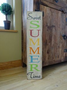 painted wood sign/ Summer sign/ Front door vertical sign/ Outside patio sign/ Summer decor/ Vertical sign - Sweet Summer Time sign. This hand painted Summer sign would look great by the fr - Painted Front Doors, Painted Wood Signs, Wooden Signs, Hand Painted, Burlap Signs, Summer Porch, Summer Diy, Summer Crafts, Summer Ideas