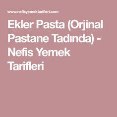 Ekler Pasta (Orjinal Pastane Tadında) - Nefis Yemek Tarifleri