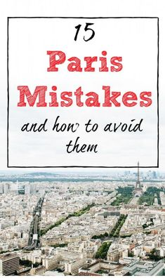 15 mistakes you easily make in Paris - and how to avoid them!
