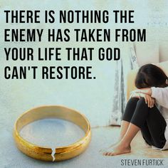 There is nothing the enemy has taken from your life that God can't restore. - Steven Furtick