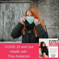 EPISODE 62: COVID 19 and Gut Health with Tina Anderson - Jennifer Ford Berry