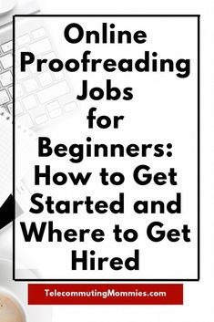 Online Proofreading Jobs for Beginners- Work From Home Job Get started with your new work at home career! Are you a grammar nerd that loves to fix other's mistakes? Start a work from home career with online proofreading jobs for beginners. Online Jobs From Home, Work From Home Jobs, Online Work, Online College, Home Based Business, Business Tips, Online Business, Business Education, Education College