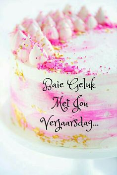 Verjaardag koek Birthday Quotes, Birthday Wishes, Bday Cards, Happy Birthday Images, Happy B Day, Good Morning Wishes, Flower Cards, Sprinkles, Birthdays