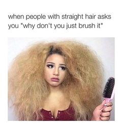 Funny pictures about Curly Girl Hair Problems. Oh, and cool pics about Curly Girl Hair Problems. Also, Curly Girl Hair Problems photos. Pelo Natural, Natural Curls, Belleza Natural, Mixed Girl Problems, Jadah Doll, Curly Hair Styles, Natural Hair Styles, Natural Hair Memes, Girl Struggles