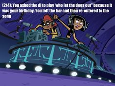 """(214): You asked the dj to play 'who let the dogs out"""" because it was your birthday. You left the bar and then re-entered to the song Screenshot source-http://dannyphantomscreencaps.weebly.com/"""