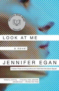Look at Me: At the start of this edgy and ambitiously multilayered novel, a fashion model named Charlotte Swenson emerges from a car accident in her Illinois hometown with her face so badly shattered that it takes eighty titanium screws to reassemble it. She returns to New York still beautiful but oddly unrecognizable, a virtual stranger in the world she once effortlessly occupied.