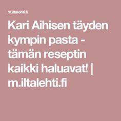 Kari Aihisen täyden kympin pasta - tämän reseptin kaikki haluavat!   m.iltalehti.fi
