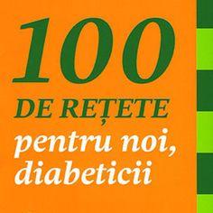 100 de retete culinare pentru DIABETICI Will Turner, Junk Food, Lchf, Diabetic Recipes, Diabetes, Healthy Balanced Diet, Whole Food Diet, Cheat Sheets, Ketogenic Diet