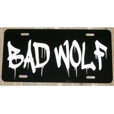 doctor who bad wolf rose tyler license plate car tag - Doctor Who License Plate Frame