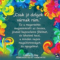 idézetek-gondolatok (898) Favorite Quotes, Best Quotes, Life Quotes, Peace Love Happiness, Peace And Love, Motivational Quotes, Inspirational Quotes, Positive Thoughts, Positive Affirmations