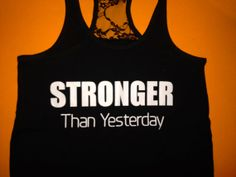 Workout Tank Top. Half Lace Stronger Than Yesterday by MOZtrendFit, $24.95