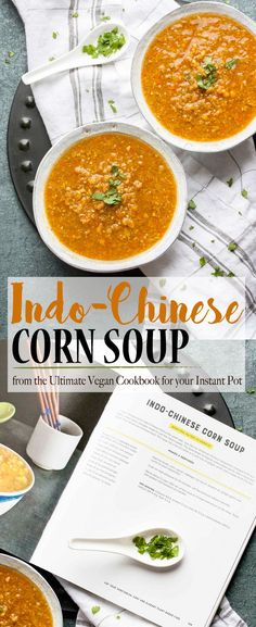 Indo- Chinese Corn Soup | www.veggiesdontbite.com | #vegan #glutenfree #wholefoods #veganinstantpot via @veggiesdontbite