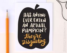 "Funny Pumpkin Card ""They're Disgusting"" A2 greeting card by seriouslyshannon on Etsy $4.50"