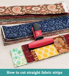 How to cut straight fabric strips