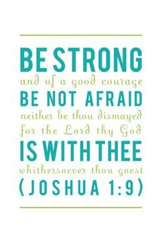 A favorite verse of a dear friend who fought bravely with cancer. It motivates me to keep trusting Jesus.