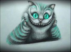 """Only a few find the way, some don't recognize it when they do - some...don't ever want to."" ― The Cheshire Cat (Alice in Wonderland)"