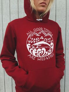 Wild & Free Hoodie by Salmon Sisters. www.aksalmonsisters.com Print your hoodies with us!