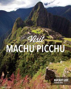 Bucket list: visit Machu Picchu