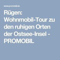Rügen: Wohnmobil-Tour zu den ruhigen Orten der Ostsee-Insel - PROMOBIL