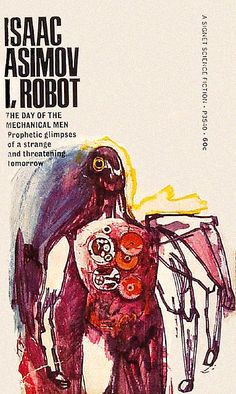 I, Robot by Isaac Asimov.  Published by Signet Books in 1956. I love his work.