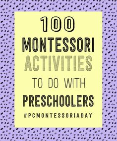 100 montessori activities to do with preschoolers - #pcmontessoriaday by Patchwork Cactus