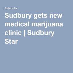 Sudbury gets new medical marijuana clinic   Sudbury Star