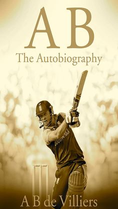 """Read """"AB de Villiers - The Autobiography"""" by A B de Villiers available from Rakuten Kobo. 'AB has become the most valuable cricketer on the planet' Adam Gilchrist AB de Villiers is one of the finest batsmen eve. Cricket Books, Cricket Poster, Cricket Quotes, World Cricket, Cricket Sport, Live Cricket, Cricket News, Cricket Bat, Badminton"""