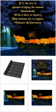 Autumn Flames Collection on Zazzle.  Experience the gateway season of Autumn through original artwork   and poetry that ignite the imagination.  Poem reads: T'is the fire of Autumn bridging the seasons Unabashedly With a flare of mystery That beckons one to explore ©Eleanor D'Occitania