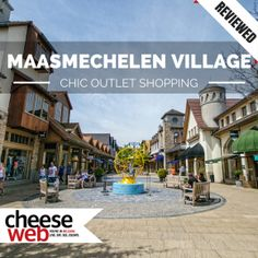 Maasmechelen Village Chic Outlet Shopping in Limburg, Belgium | Expat Life in Belgium, Travel and Photography | CheeseWeb