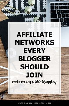 15 affiliate networks every blogger should join // affiliate marketing // make money blogging // stay at home mom blogger // the best affiliate networks