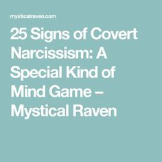 25 Signs of Covert Narcissism: A Special Kind of Mind Game – Mystical Raven