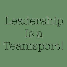 #Leadership is a teamsport. #leaders #team