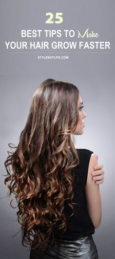 25 Best Tips to Make Your Hair Grow Faster