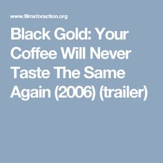Black Gold: Your Coffee Will Never Taste The Same Again (2006) (trailer)