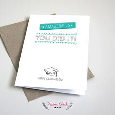 Amazeballs You did it Happy Graduation CARD by PrairieChickPrints Graduation Cards, Cool Cards, Greeting Cards, Diy Projects, Cards Against Humanity, Printables, Messages, Writing, Happy