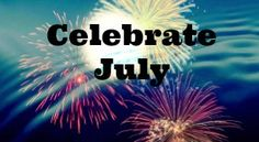Celebrating July – by Annette Rochelle Aben | The Magic Happens (TMH)