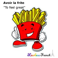 Avoir la frite – Lawless French Expression – Tu as la frite Do you have the French fry? Everyone deserves to have the French fry. I, for one, most definitely have the French fry. And I didn't even have to eat it. French Expressions, French Tenses, French Pictures, Idiomatic Expressions, French Online, French People, French Teacher, Idioms, Learn French